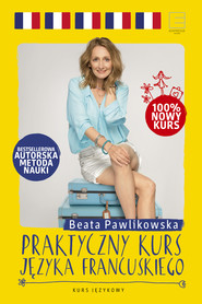 okładka Praktyczny kurs języka francuskiego, Ebook | Beata Pawlikowska