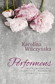 okładka Performens, Ebook | Karolina Wilczyńska