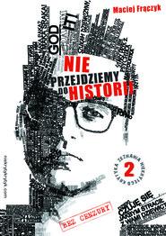 okładka Nie przejdziemy do historii, Ebook | Maciej Frączyk