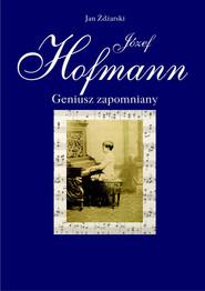 okładka Józef Hofmann – geniusz zapomniany, Ebook   Jan Żdżarski