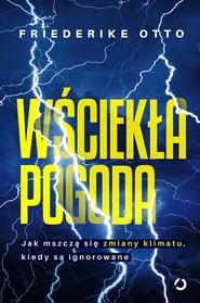 okładka Wściekła pogoda, Ebook | Friederike Otto