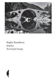 okładka Granica. Na krawędzi Europy, Ebook | Kapka Kassabova