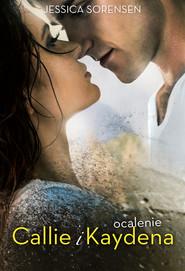 okładka Ocalenie Callie i Kaydena, Ebook | Jessica Sorensen