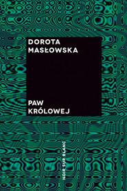 okładka Paw królowej, Ebook | Dorota Masłowska