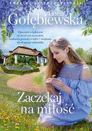 okładka Zaczekaj na miłość, Ebook | Ilona Gołębiewska