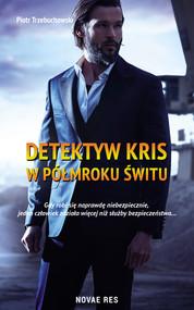 okładka Detektyw Kris. W półmroku świtu, Ebook | Piotr Trzebuchowski
