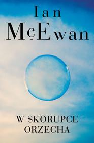 okładka W skorupce orzecha, Ebook | Ian McEwan