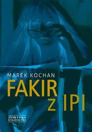 okładka Fakir z Ipi, Ebook | Marek Kochan