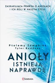 okładka Anioły istnieją naprawdę, Ebook   Ptolemy Tompkins, Tyler Beddoes