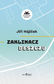okładka Zaklinacz deszczu, Ebook | Jiří  Hájíček