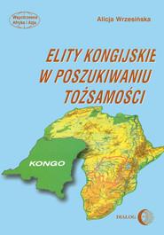okładka Elity kongijskie w poszukiwaniu tożsamości, Ebook   Alicja Wrzesińska