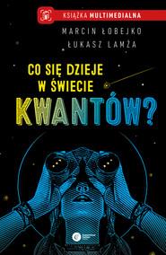 okładka Co się dzieje w świecie kwantów?, Ebook | Łukasz Lamża, Marcin Łobejko