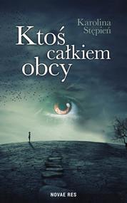 okładka Ktoś całkiem obcy, Ebook | Karolina  Stępień