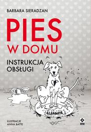 okładka Pies w domu. Instrukcja obsługi, Ebook | Barbara Sieradzan
