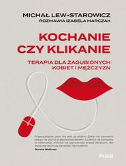 okładka Kochanie czy klikanie, Ebook   Michał  Lew-Starowicz