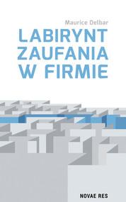 okładka Labirynt zaufania w firmie, Ebook | Maurice  Delbar