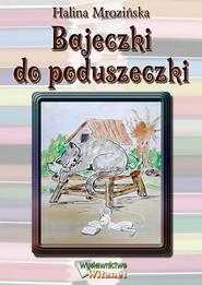 okładka Bajeczki do poduszeczki, Ebook   Halina Mrozińska