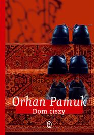 okładka Dom ciszy, Ebook | Orhan Pamuk
