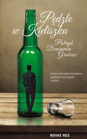 okładka Pędzle w kieliszku, Ebook   Patryk Beniamin  Grabiec