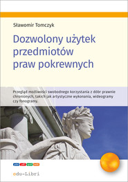 okładka Dozwolony użytek przedmiotów praw pokrewnych, Ebook | Sławomir Tomczyk