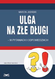 okładka Ulga na złe długi - w pytaniach i odpowiedziach, Ebook   Marcin Jasiński
