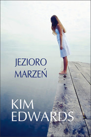 okładka Jezioro marzeń, Ebook | Kim Edwards