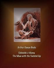 okładka Człowiek z blizną. The Man with the Twisted Lip, Ebook   Arthur Conan Doyle
