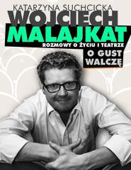 okładka Rozmowa o życiu i teatrze. O gust walczę, Ebook | Wojciech Malajkat, Katarzyna Suchcicka