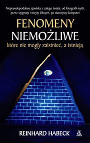 okładka Fenomeny niemożliwe, które nie mogły zaistnieć a istnieją, Ebook | Reinhard Habeck