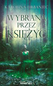 okładka Wybrana przez księżyc, Ebook | Karolina  Urbaniec