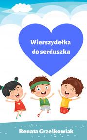 okładka Wierszydełka do serduszka, Ebook | Renata  Grześkowiak (Renezja)