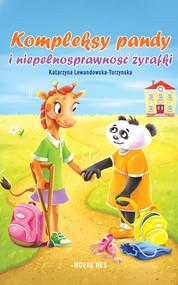 okładka Kompleksy pandy i niepełnosprawność żyrafki, Ebook   Katarzyna Lewandowska-Turzynska