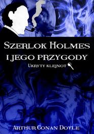 okładka Szerlok Holmes i jego przygody. Ukryty klejnot, Ebook   Arthur Conan Doyle