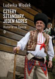 okładka Cztery sztandary, jeden adres. Historie ze Spisza, Ebook | Ludwika Włodek
