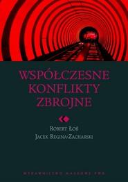 okładka Współczesne konflikty zbrojne, Ebook | Robert  Łoś, Jacek  Reginia-Zacharski
