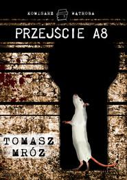 okładka Przejście A8, Ebook   Tomasz Mróz