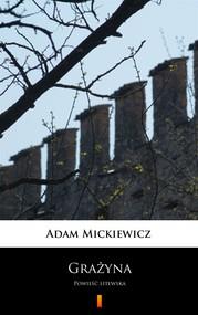 okładka Grażyna. Powieść litewska, Ebook | Adam Mickiewicz