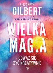 okładka Wielka Magia, Ebook | Elizabeth Gilbert