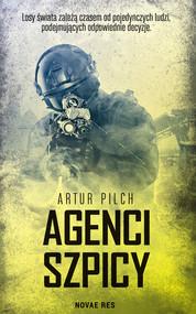 okładka Agenci szpicy, Ebook | Artur  Pilch