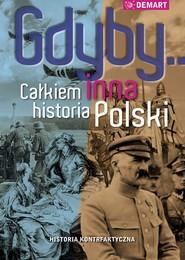 okładka Gdyby... Całkiem inna historia Polski, Ebook | Praca Zbiorowa