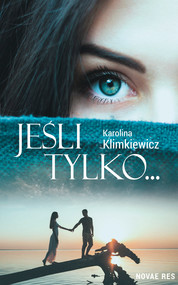okładka Jeśli tylko..., Ebook | Karolina  Klimkiewicz