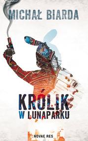 okładka Królik w Lunaparku, Ebook   Michał  Biarda