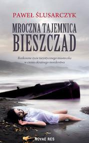 okładka Mroczna tajemnica Bieszczad, Ebook | Paweł  Ślusarczyk