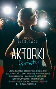 okładka Aktorki: Portrety, Ebook | Łukasz Maciejewski