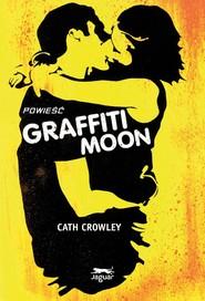 okładka Graffiti Moon, Ebook   Cath Crowley