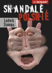 okładka Skandale Polskie, Ebook | Ludwik  Stomma