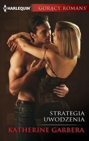 okładka Strategia uwodzenia, Ebook | Katherine Garbera