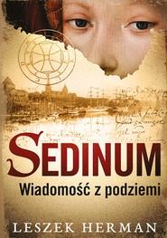 okładka Sedinum. Wiadomość z podziemi, Ebook | Leszek Herman