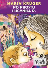 okładka Po prostu Lucynka P., Ebook | Maria Krüger