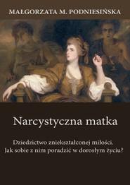 okładka Narcystyczna matka, Ebook | Małgorzata M. Podniesińska